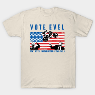 37-25-59-vote-for-the-greatest-of-all-evels-evel-kenievel-t-shirt-teepublic